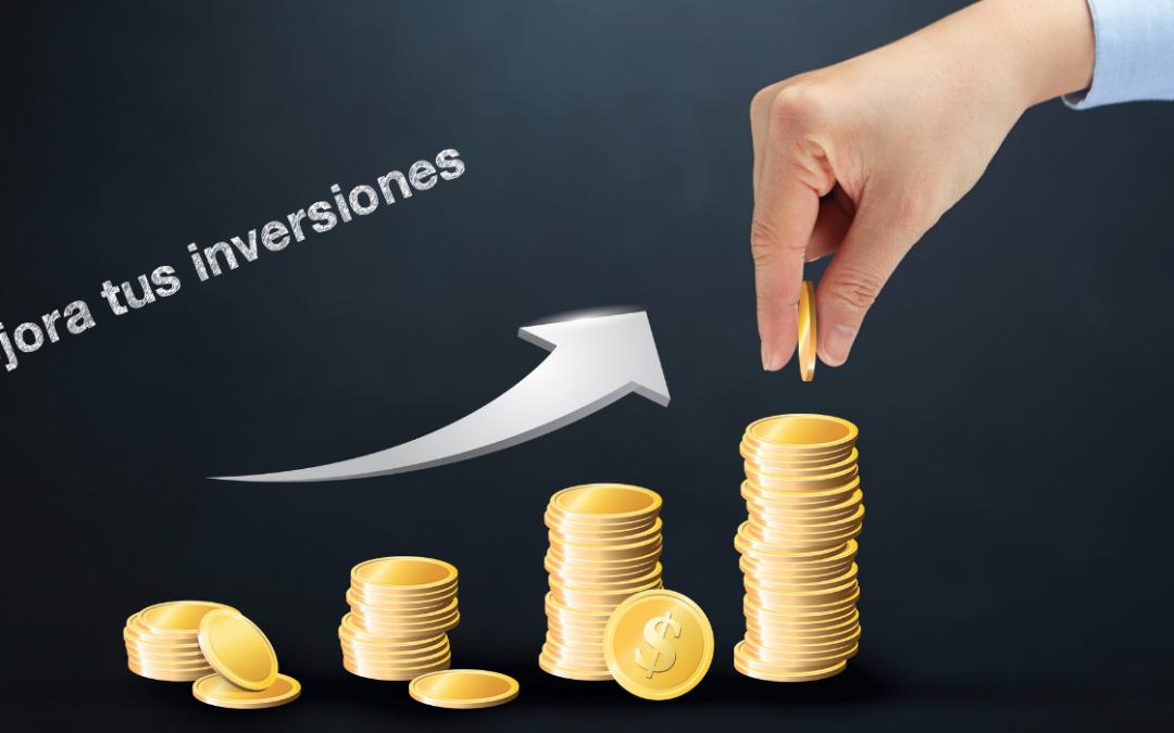 Mejora tus inversiones